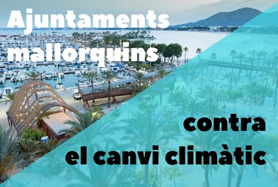 Canvi_Climatic_Ajuntaments Mallorquins Canvi Climatic